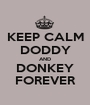 KEEP CALM DODDY  AND  DONKEY FOREVER - Personalised Poster A1 size