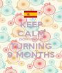 KEEP CALM DOMINIQUE TURNING 9 MONTHS - Personalised Poster A1 size