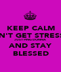 KEEP CALM DON'T GET STRESSED JUST PING DONNA AND STAY BLESSED - Personalised Poster A1 size