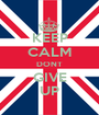 KEEP CALM DONT  GIVE  UP - Personalised Poster A1 size