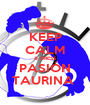 KEEP CALM & DRESS PASIÓN TAURINA  - Personalised Poster A1 size
