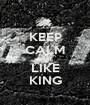 KEEP CALM DRIFT  LIKE KING - Personalised Poster A1 size