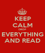 KEEP CALM DROP EVERYTHING AND READ - Personalised Poster A1 size