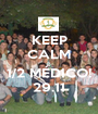 KEEP CALM É 1/2 MÉDICO! 29.11 - Personalised Poster A1 size