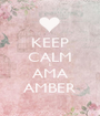 KEEP CALM E AMA AMBER - Personalised Poster A1 size