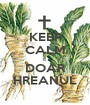 KEEP CALM E  DOAR HREANUL - Personalised Poster A1 size