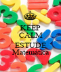 KEEP CALM e ESTUDE Matemática - Personalised Poster A1 size