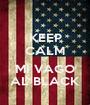 KEEP CALM E MI VAGO AL BLACK - Personalised Poster A1 size