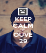 KEEP CALM E OUVE 29 - Personalised Poster A1 size