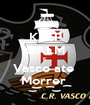 KEEP CALM E  Vasco ate  Morrer  - Personalised Poster A1 size