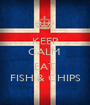 KEEP CALM   EAT FISH & CHIPS - Personalised Poster A1 size