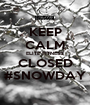 KEEP CALM ELITE FITNESS CLOSED #SNOWDAY - Personalised Poster A1 size