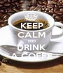 KEEP CALM END DRINK A COFFE - Personalised Poster A1 size