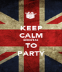 KEEP CALM ERXETAI TO PARTY - Personalised Poster A1 size