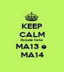 KEEP CALM Estude forte MA13 e  MA14 - Personalised Poster A1 size