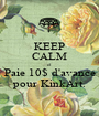 KEEP CALM et Paie 10$ d'avance pour KinkArt. - Personalised Poster A1 size