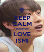 KEEP CALM EUNHYUK LOVE ISMI - Personalised Poster A1 size
