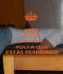 KEEP CALM FÁBIO DIAS VOLTA QUE ESTÁS PERDOADO - Personalised Poster A1 size