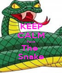 KEEP CALM Face The  Snake - Personalised Poster A1 size