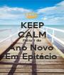 KEEP CALM Falta 1 dia Ano Novo  Em Epitácio  - Personalised Poster A1 size