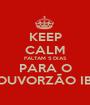 KEEP CALM FALTAM 5 DIAS PARA O LOUVORZÃO IBG - Personalised Poster A1 size
