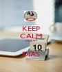 KEEP CALM FALTAM  DIAS - Personalised Poster A1 size