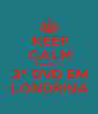 KEEP CALM Familia LS 3º DVD EM LONDRINA - Personalised Poster A1 size