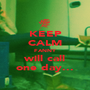 KEEP CALM FANNY will call one day... - Personalised Poster A1 size