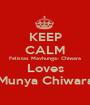 KEEP CALM Felistas Mavhunga- Chiwara Loves Munya Chiwara - Personalised Poster A1 size