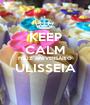 KEEP CALM FELIZ ANIVERSÁRIO ULISSEIA  - Personalised Poster A1 size