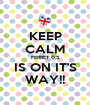 KEEP CALM FERRET 0,5 IS ON IT'S WAY!! - Personalised Poster A1 size