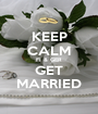 KEEP CALM FI & GER GET MARRIED - Personalised Poster A1 size