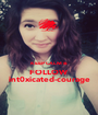 KEEP CALM & FOLLOW int0xicated-courage - Personalised Poster A1 size