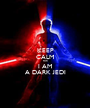 KEEP CALM FOR I AM A DARK JEDI - Personalised Poster A1 size