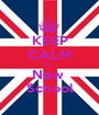KEEP CALM For  New  School - Personalised Poster A1 size