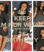 KEEP CALM FOR WHAT???? IT'S MY SISTER 26 BIRTHDAY - Personalised Poster A1 size