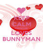 KEEP CALM FRANCINE LOVES BUNNYMAN - Personalised Poster A1 size
