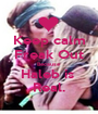 Keep calm Freak Out Because Haleb is  Real. - Personalised Poster A1 size