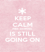 KEEP CALM FREE SHIPPING IS STILL GOING ON - Personalised Poster A1 size