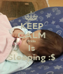 KEEP CALM Frida Is Sleeping :$ - Personalised Poster A1 size