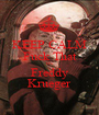 KEEP CALM Fuck That It's Freddy Krueger - Personalised Poster A1 size
