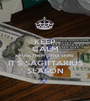 KEEP CALM & FUCK THEM OTHA SIGNS  IT'S SAGITTARIUS SEASON - Personalised Poster A1 size