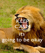 KEEP CALM #Fuckface its  going to be okay - Personalised Poster A1 size