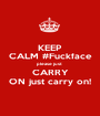 KEEP CALM #Fuckface please just  CARRY ON just carry on! - Personalised Poster A1 size