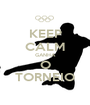 KEEP CALM GANHA O TORNEIO - Personalised Poster A1 size