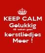 KEEP CALM Gelukkig 48 weken geen kerstliedjes Meer ! - Personalised Poster A1 size
