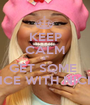 KEEP CALM &  GET SOME  VOICE WITH NICKIM - Personalised Poster A1 size