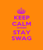 KEEP CALM GINGER STAY SWAG - Personalised Poster A1 size