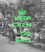 KEEP CALM       &    GO BALI - Personalised Poster A1 size