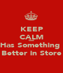 KEEP CALM God  Has Something  Better in Store - Personalised Poster A1 size